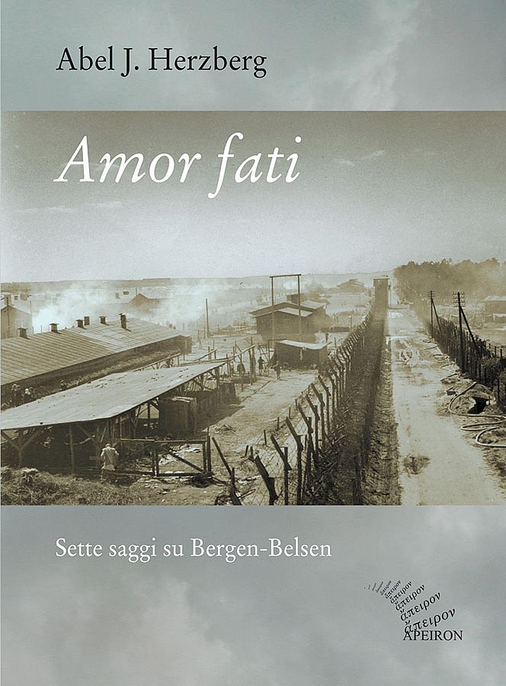 Amor fati. Sette saggi su Bergen-Belsen