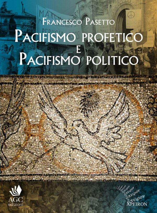 Pasetto pacisfismo profetico e politico