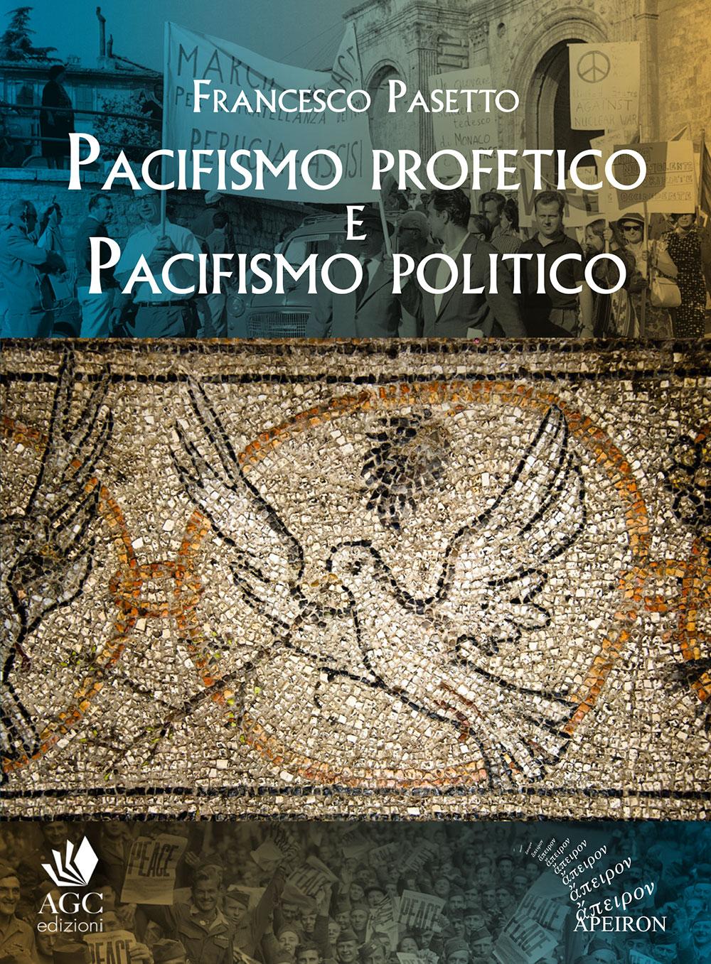 Pacifismo profetico e pacifismo politico. Note per una teologia cristiana della pace