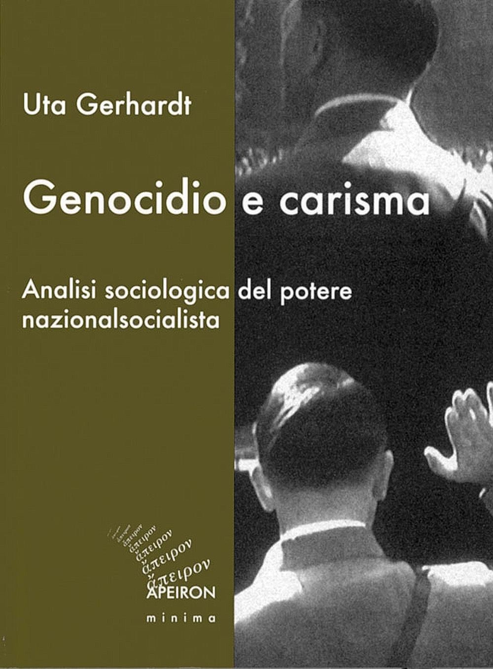 Genocidio e carisma. Analisi sociologica del potere nazionalsocialista