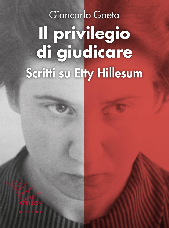 Il privilegio di giudicare. Scritti su Etty Hillesum