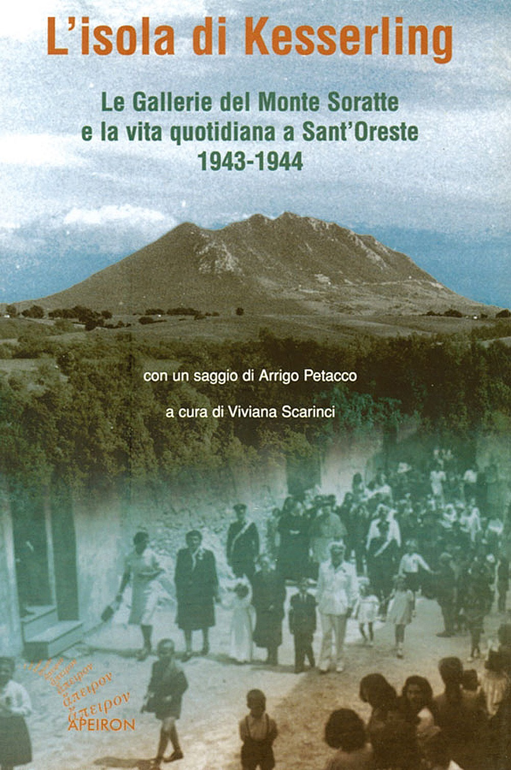 L'isola di Kesselring. Le Gallerie del Monte Soratte e la vita quotidiana a Sant'Oreste 1943-1944