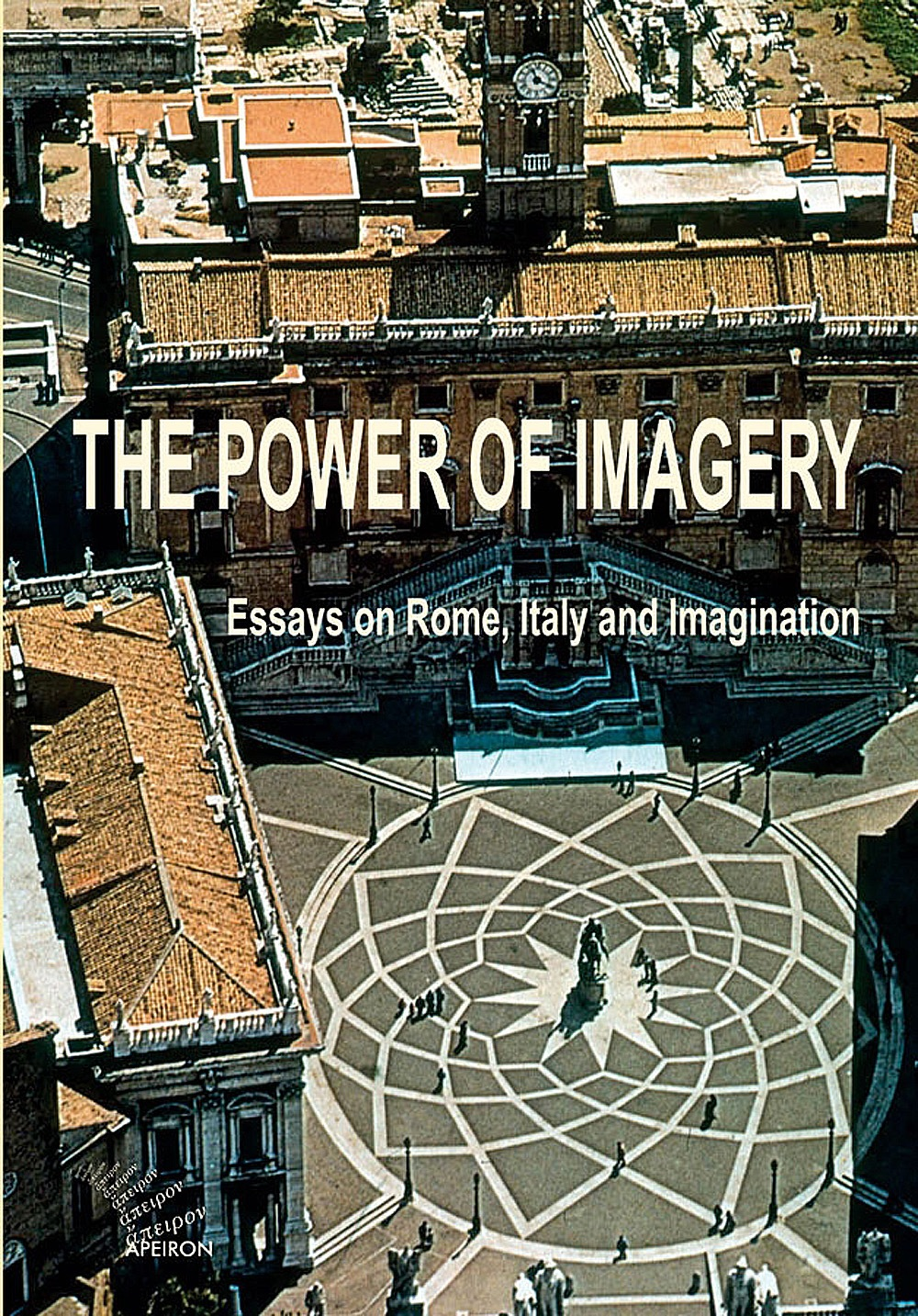 Power of Imagery: Essays on Rome, Italy & Imagination