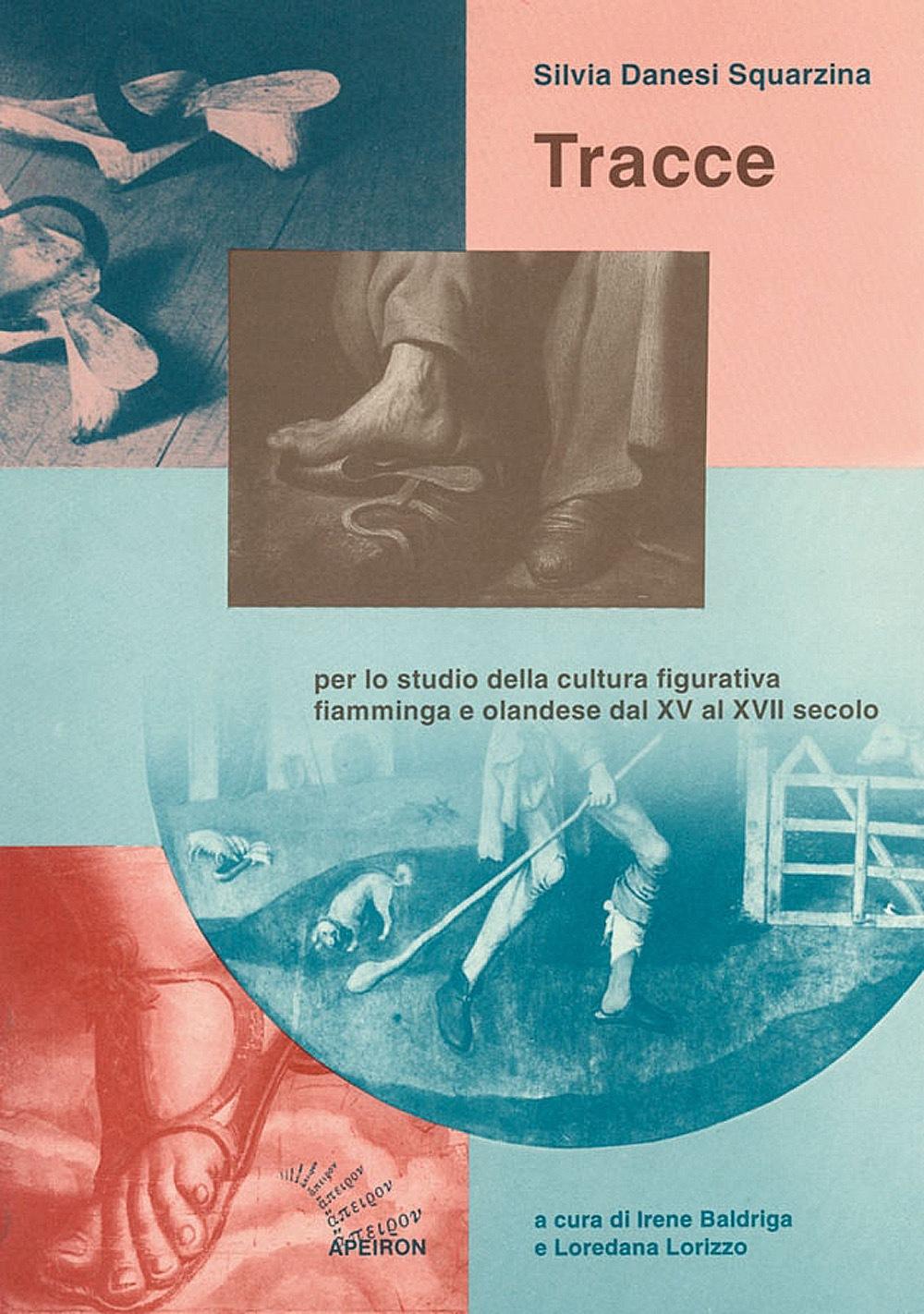 Tracce per lo studio della cultura figurativa fiamminga e olandese dal XV al XVII secolo